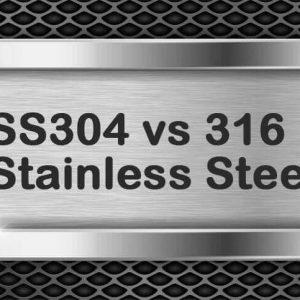SUS304 VS SUS316